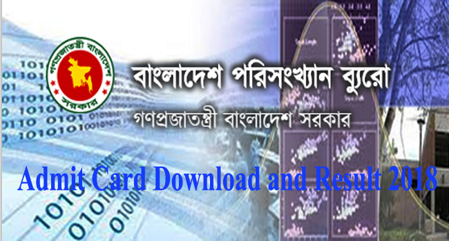 Bangladesh Bureau Statistics Admit Card Download and Result 2018